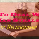 How To Deal With A Man Stealer – 7 Best Relationship Tips!