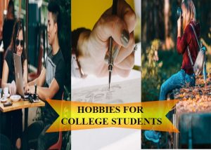 Hobbies for College Students