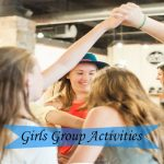 Top 20 best girls group activities – Spend Quality Time!
