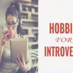 Top 22 Best Hobbies For Introverts