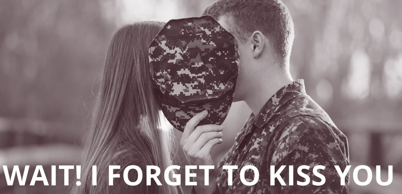 Wait I forget to kiss you