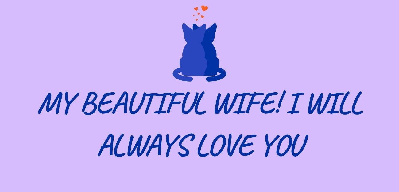 My beautiful wife! I will always love you